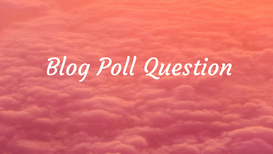Blog Poll Question (2)